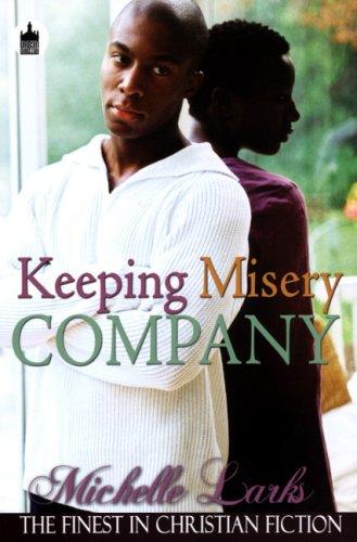 Keeping Misery Company (Urban Christian): Michelle Larks