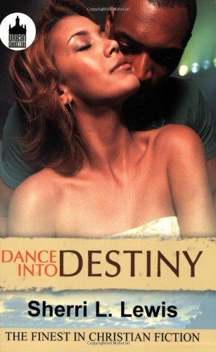 Dance Into Destiny (Urban Christian): Lewis, Sherri L.