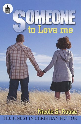Someone To Love Me (Urban Christian): Nicole S. Rouse