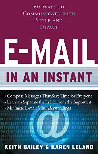 9781601630179: E-mail In An Instant: 60 Ways to Communicate With Style and Impact