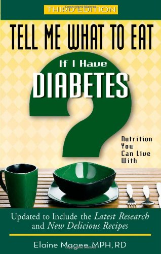 9781601630216: Tell Me What to Eat If I Have Diabetes: Nutrition You Can Live With