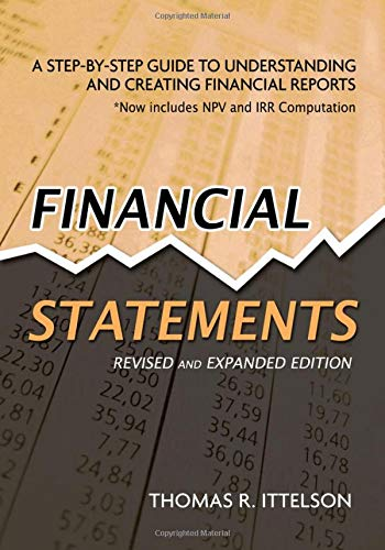 9781601630230: Financial Statements: A Step-by-Step Guide to Understanding and Creating Financial Reports