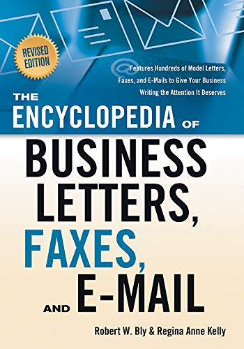 9781601630292: The Encyclopedia of Business Letters, Fax Memos, and E-mail, Revised Edition: Features Hundreds of Model Letters, Faxes, and E-mails to Give Your Business Writing the Attention It Deserves
