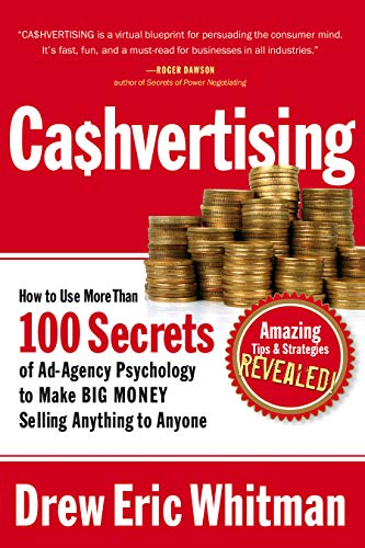 Cashvertising: How to Use More than 100 Secrets of Ad-agency Psychology to Make Big Money Selling ...