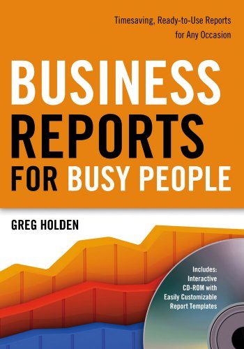 9781601630421: Business Reports for Busy People: Timesaving, Ready-to-Use Reports for Any Occasion