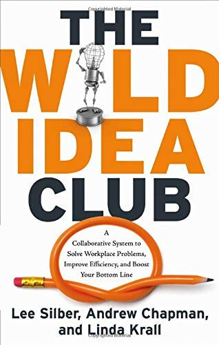 The Wild Idea Club: A Collaborative System: Silber, Lee, Krall,