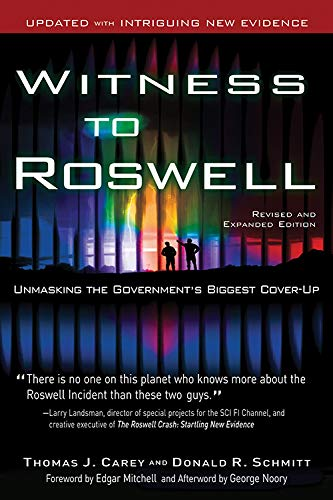 9781601630667: Witness to Roswell: Unmasking the Government's Biggest Cover-up (Revised and Expanded Edition)