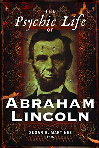 9781601630704: The Psychic Life of Abraham Lincoln