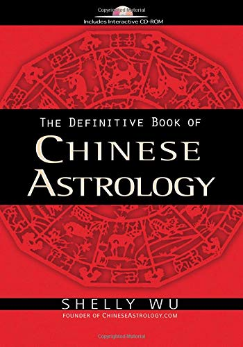 The Definitive Book of Chinese Astrology: Wu, Shelly