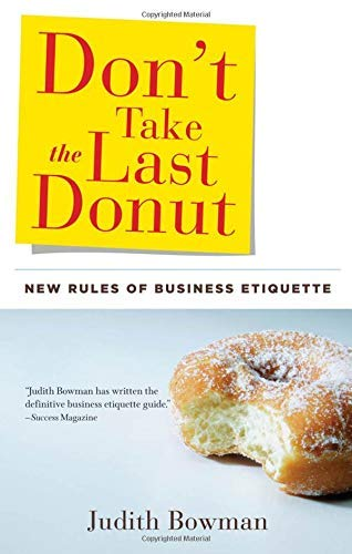 9781601630872: Don't Take the Last Donut: New Rules of Business Etiquette