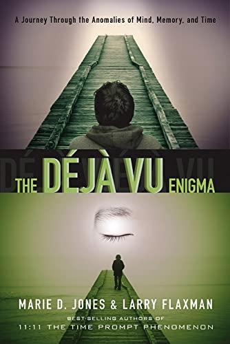 The Deja vu Enigma : A Journey: Marie D. Jones;