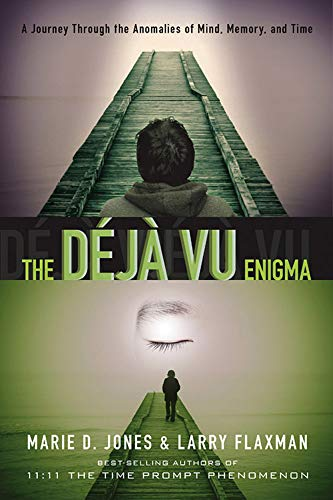 9781601631046: The Déjà vu Enigma: A Journey Through the Anomalies of Mind, Memory and Time