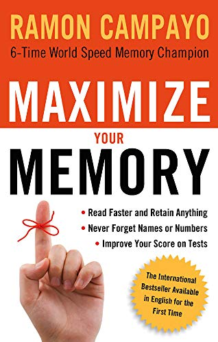 9781601631176: Maximize Your Memory: *Read Faster and Retain Anything *Never Forget a Name or Number *Improve Your Score on Any Test