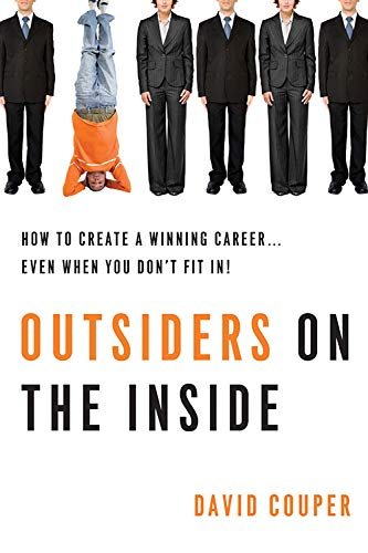 9781601631275: Outsiders on the Inside: How to Create a Winning Career... Even When You Don't Fit In!