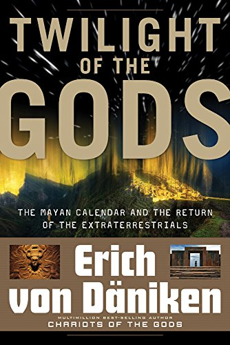 9781601631411: Twilight of the Gods: The Mayan Calendar and the Return of the Extraterrestrials