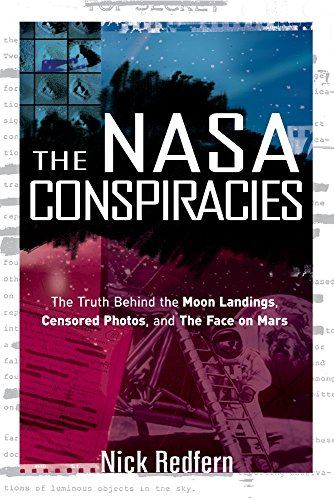 9781601631497: NASA Conspiracies: The Truth Behind the Moon Landings, Censored Photos, and the Face on Mars