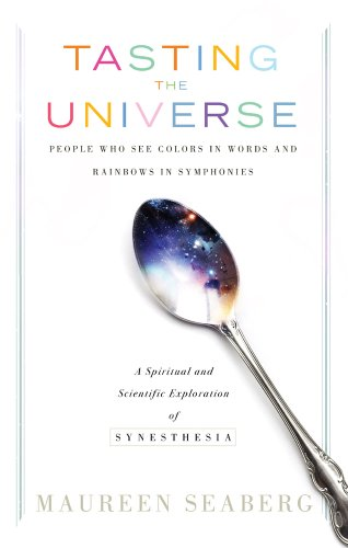 9781601631596: Tasting the Universe: People Who See Colors in Words and Rainbows in Symphonies
