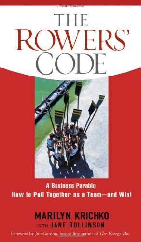 9781601631657: The Rowers' Code: A Business Parable of How to Pull Together as a Team - and Win!