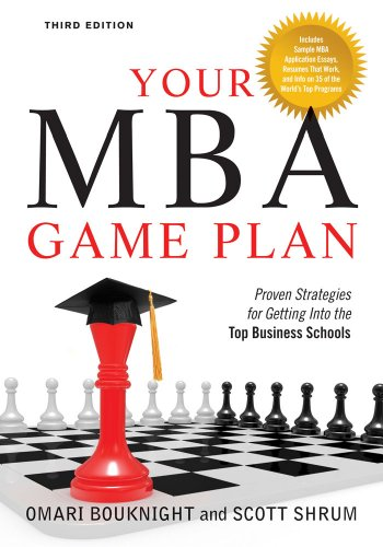 9781601631824: Your MBA Game Plan, Third Edition: Proven Strategies for Getting Into the Top Business Schools
