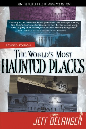 9781601631930: The World's Most Haunted Places, Revised Edition: From the Secret Files of Ghostvillage.com