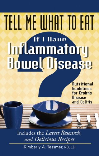 Tell Me What to Eat If I Have Inflammatory Bowel Disease: Nutritional Guidelines for Crohn's ...
