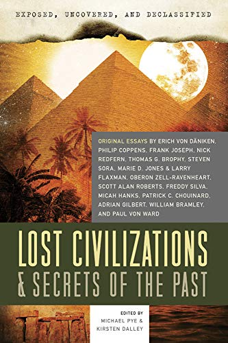 Exposed, Uncovered, & Declassified: Lost Civilizations &: Pye, Michael [Editor];