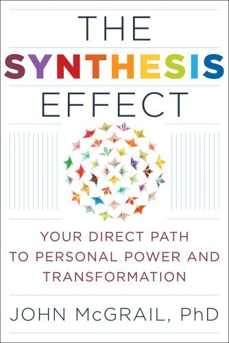9781601632050: Synthesis Effect: Your Direct Path to Personal Power and Transformation