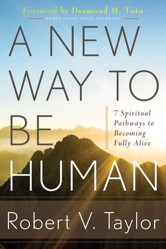 9781601632159: A New Way to Be Human: 7 Spiritual Pathways to Becoming Fully Alive