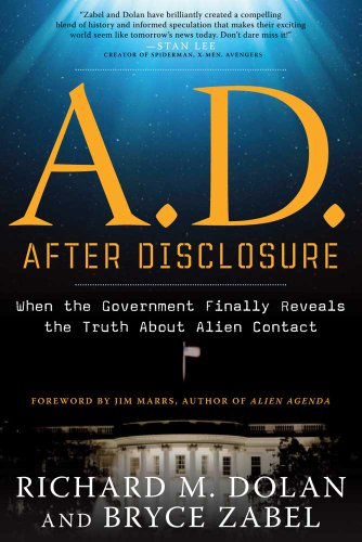 9781601632227: A.D. After Disclosure: When the Government Finally Reveals the Truth About Alien Contact