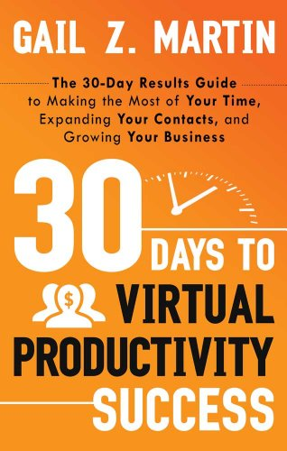 9781601632265: 30 Days to Virtual Productivity Success: The 30-Day Results Guide to Making the Most of Your Time, Expanding Your Contacts, and Growing Your Business