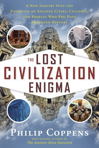 9781601632326: The Lost Civilization Enigma: A New Inquiry Into the Existence of Ancient Cities, Cultures, and Peoples Who Pre-Date Recorded History