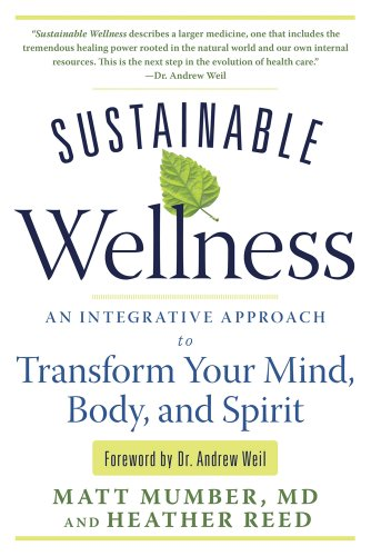 9781601632340: Sustainable Wellness: An Integrative Approach to Transform Your Mind, Body, and Spirit