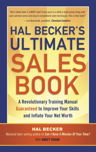 9781601632418: Hal Becker's Ultimate Sales Book: A Revolutionary Training Manual Guaranteed to Improve Your Skills and Inflate Your Net Worth
