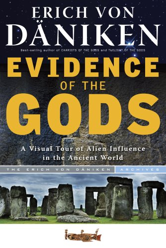 9781601632470: Evidence of the Gods: A Visual Tour of Alien Influence in the Ancient World