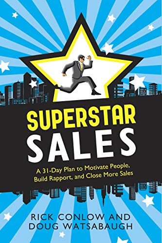 9781601632661: Superstar Sales: A 31-Day Plan to Motivate People, Build Rapport, and Close More Sales