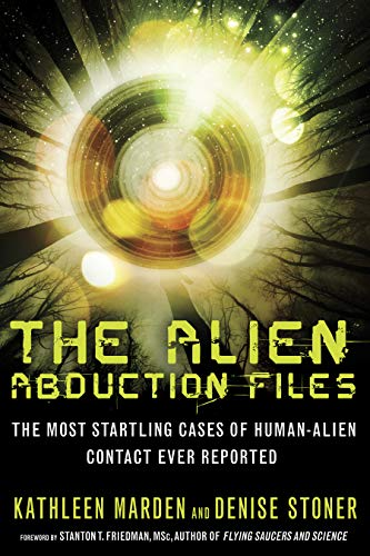 9781601632715: The Alien Abduction Files: The Most Startling Cases of Human Alien Contact Ever Reported