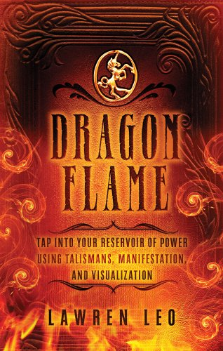 9781601633101: Dragonflame: Tap Into Your Reservoir of Power Using Talismans, Manifestation, and Visualization