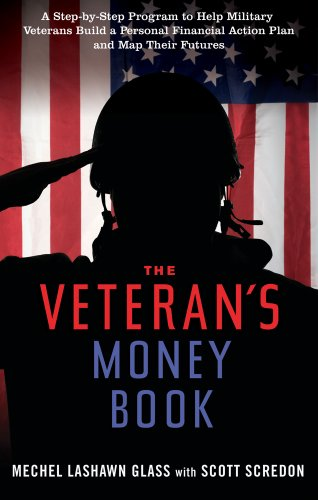 9781601633125: The Veteran's Money Book: A Step-by-Step Program to Help Military Veterans Build a Personal Financial Action Plan and Map Their Futures