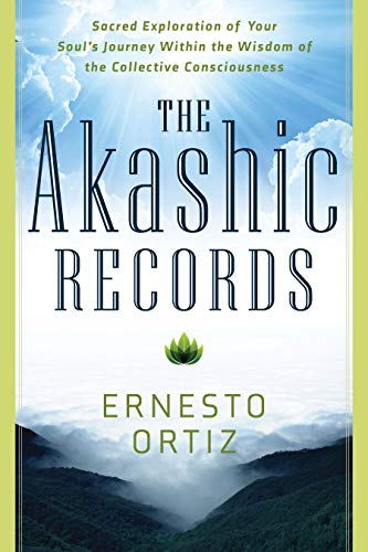 9781601633453: The Akashic Records: Sacred Exploration of Your Soul's Journey Within the Wisdom of the Collective Consciousness
