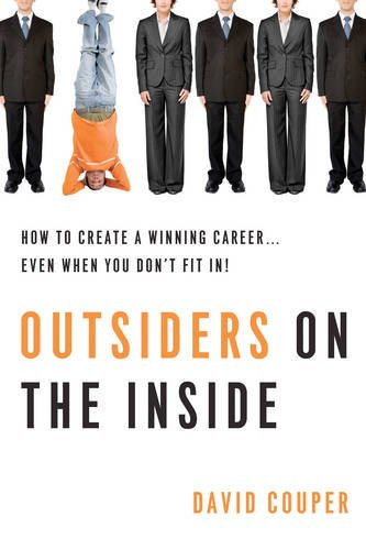 9781601637222: Outsiders on the Inside: How to Create a Winning Career-- Even When You Don't Fit In!