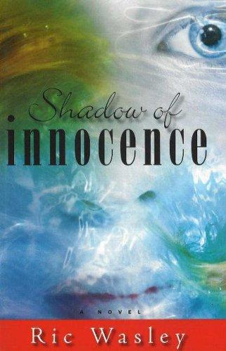 Shadow of Innocence: Wasley, Ric