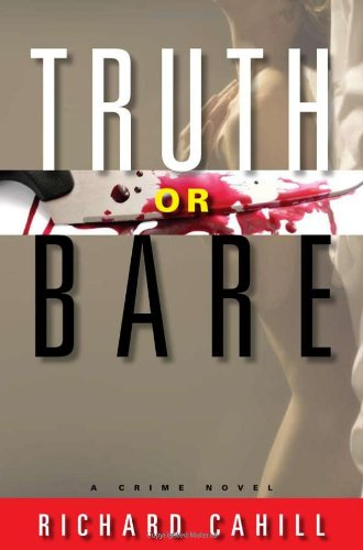 Truth or Bare: Richard Cahill