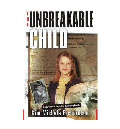 9781601641632: The Unbreakable Child