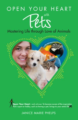 9781601660091: Open Your Heart with Pets: Mastering Life through Love of Animals
