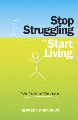 9781601660107: Stop Struggling and Start Living: The Rules of the Game