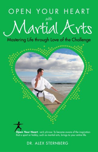 9781601660138: Open Your Heart with Martial Arts (Open Your Heart With) (Open Your Heart With) (Open Your Heart With)