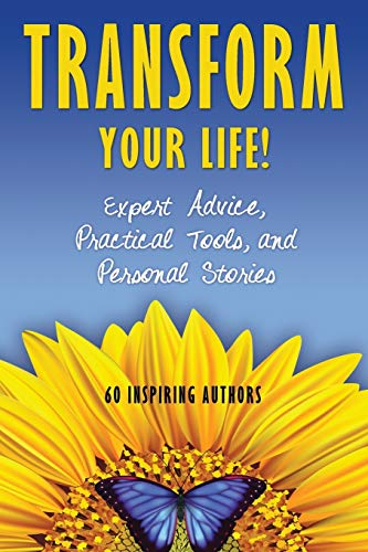 Transform Your Life: Expert Advice, Practical Tools,: Natalie Rivera, Joeel