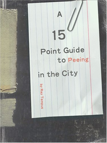 15 Point Guide to Peeing in the City: Ray Tempus