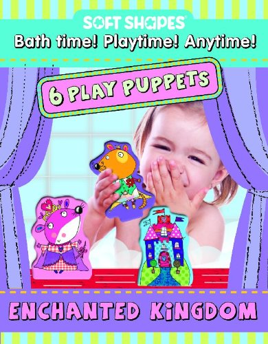 9781601691576: Soft Shapes Play Puppets Enchanted Kingdom (6 Foam Play Puppets)