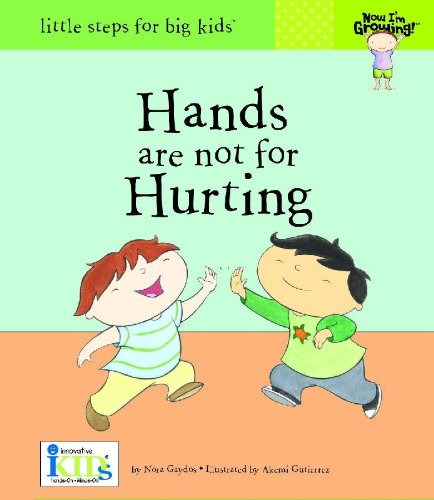 9781601692221: Hands are not for Hurting (Now I'm Growing)